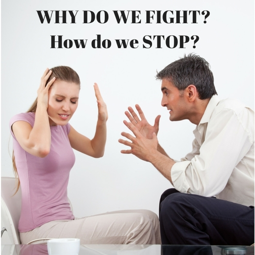 WHY DO WE FIGHT? How do we STOP?